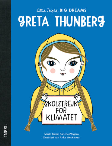 Greta Thunberg - Little People, Big Dreams. | María Isabel Sánchez Vegara