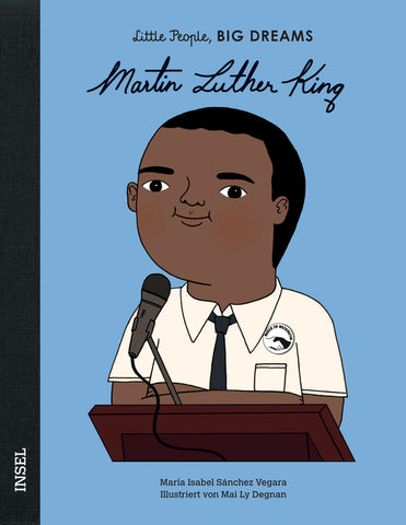 Martin Luther King - Little People, Big Dreams. | María Isabel Sánchez Vegara