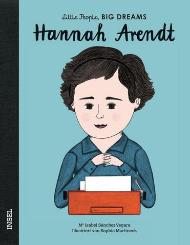 Hannah Arendt - Little People, Big Dreams. | María Isabel Sánchez Vegara