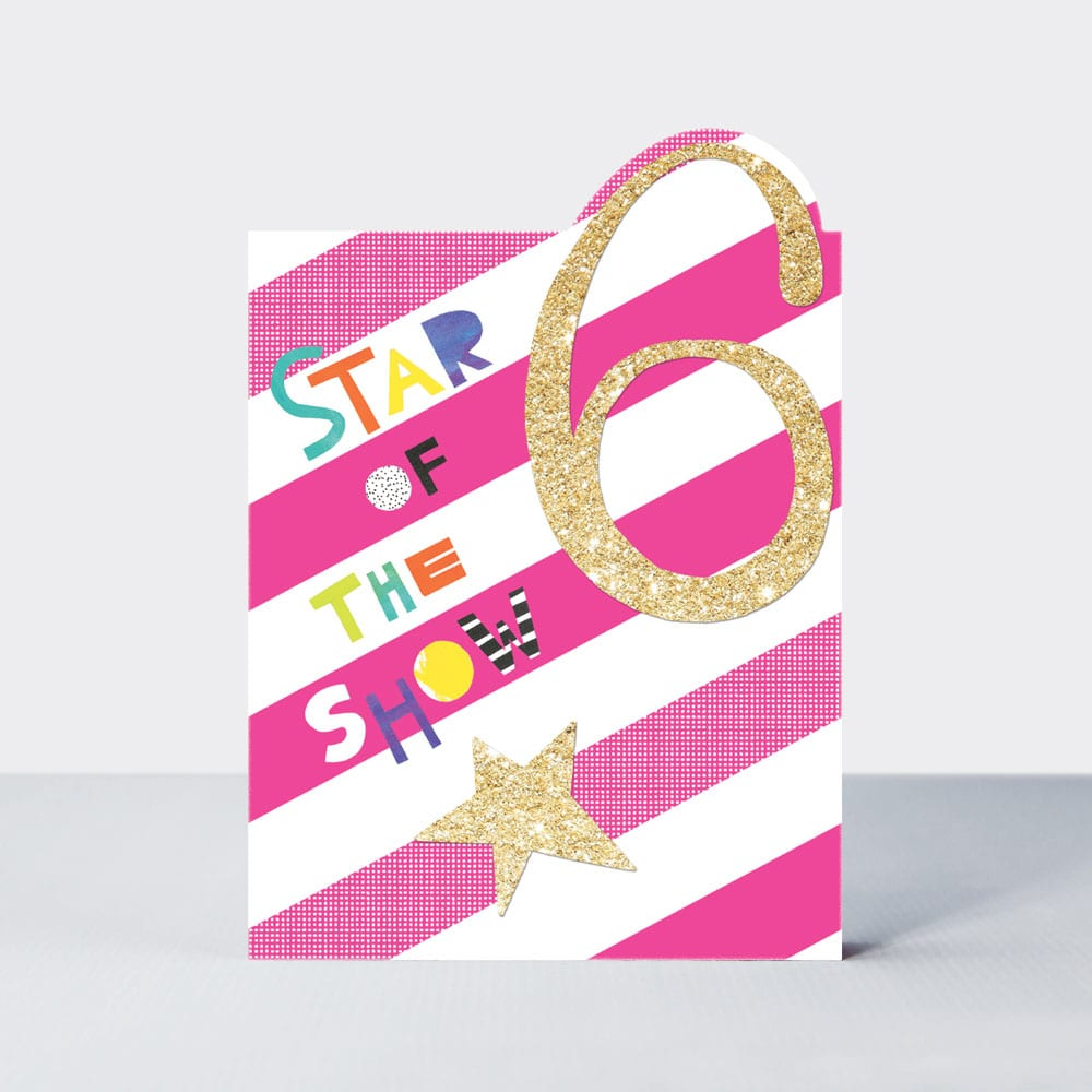 Age 6 - Star of The Show Birthday Card