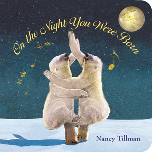 On the Night You Were Born by Nancy Tillman - Board Book