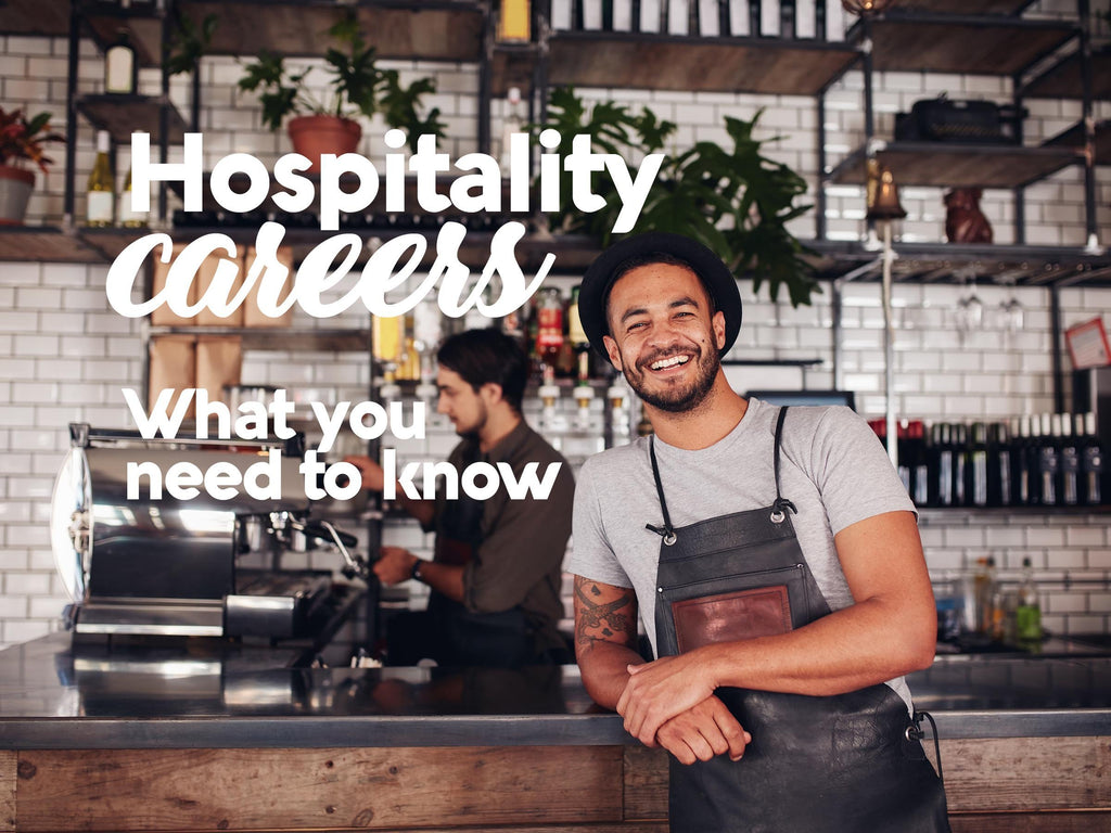 Starting Your Career In Hospitality - What You Need to Know