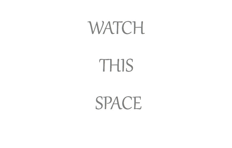 WATCH - THIS - SPACE!!