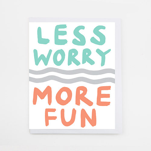 Less Worry More Fun