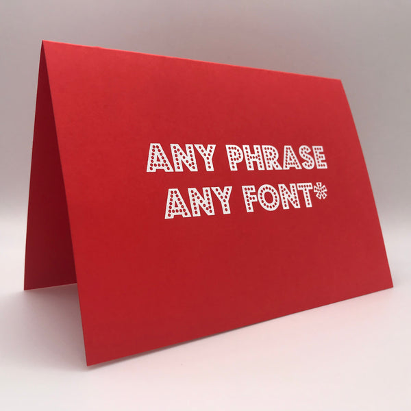 Personalised Card - Any Phrase!