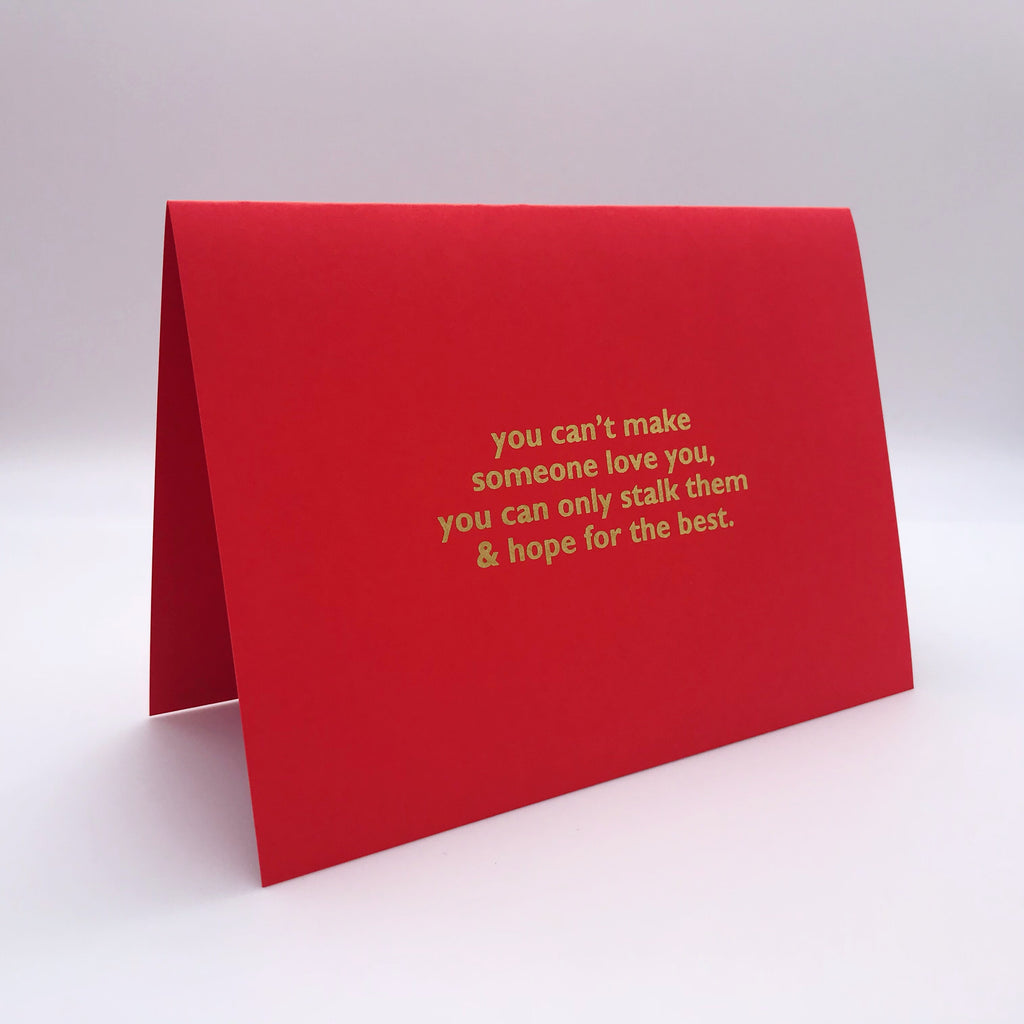 You Can't Make Someone love you Card