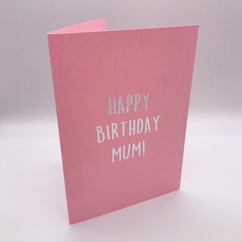 Happy Birthday Mum! Card
