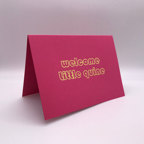 Welcome Little Quine Card