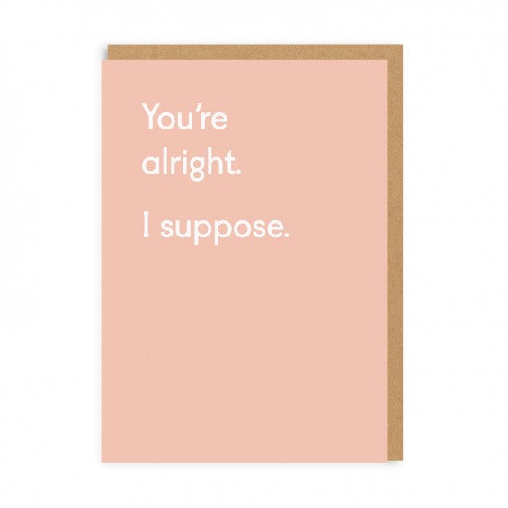 You're Alright. I Suppose. Card