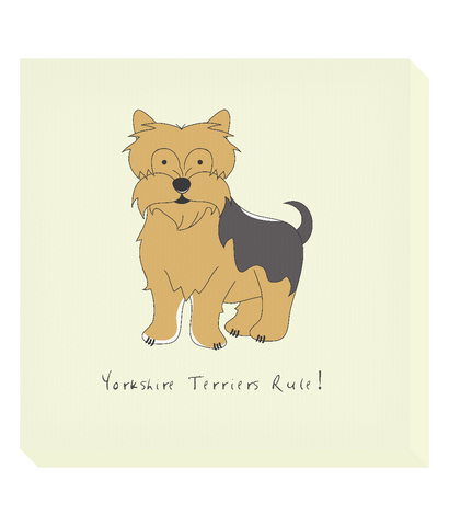 Square Canvas Print - Yorkshire Terriers Rule!