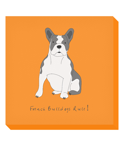 Square Canvas Print - French Bulldogs Rule!