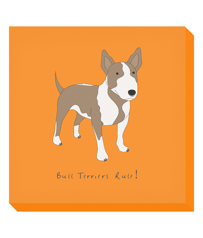 Square Canvas Print - Bull Terriers Rule!