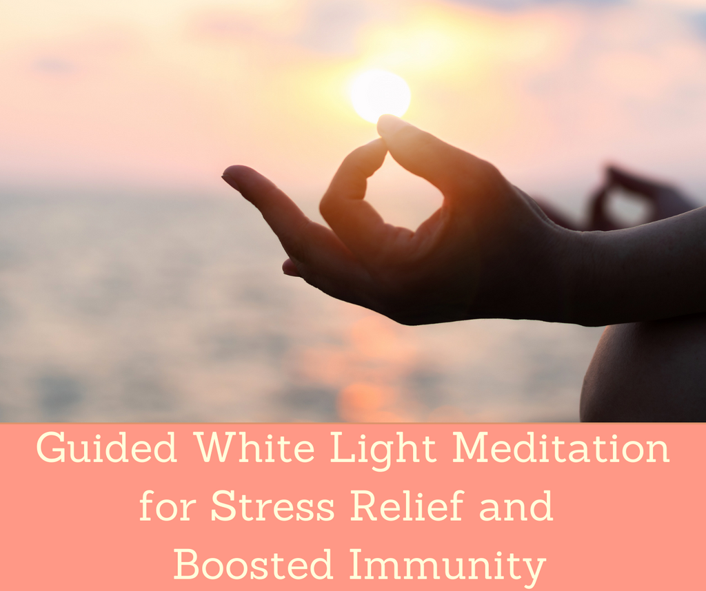 Guided White Light Meditation for Stress Relief and Boosted Immunity
