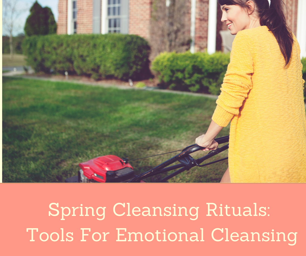 Spring Cleansing Rituals: Tools For Emotional Cleansing
