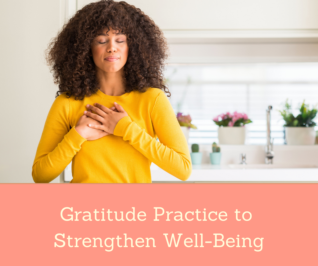 Gratitude Practice to Strengthen Well-Being