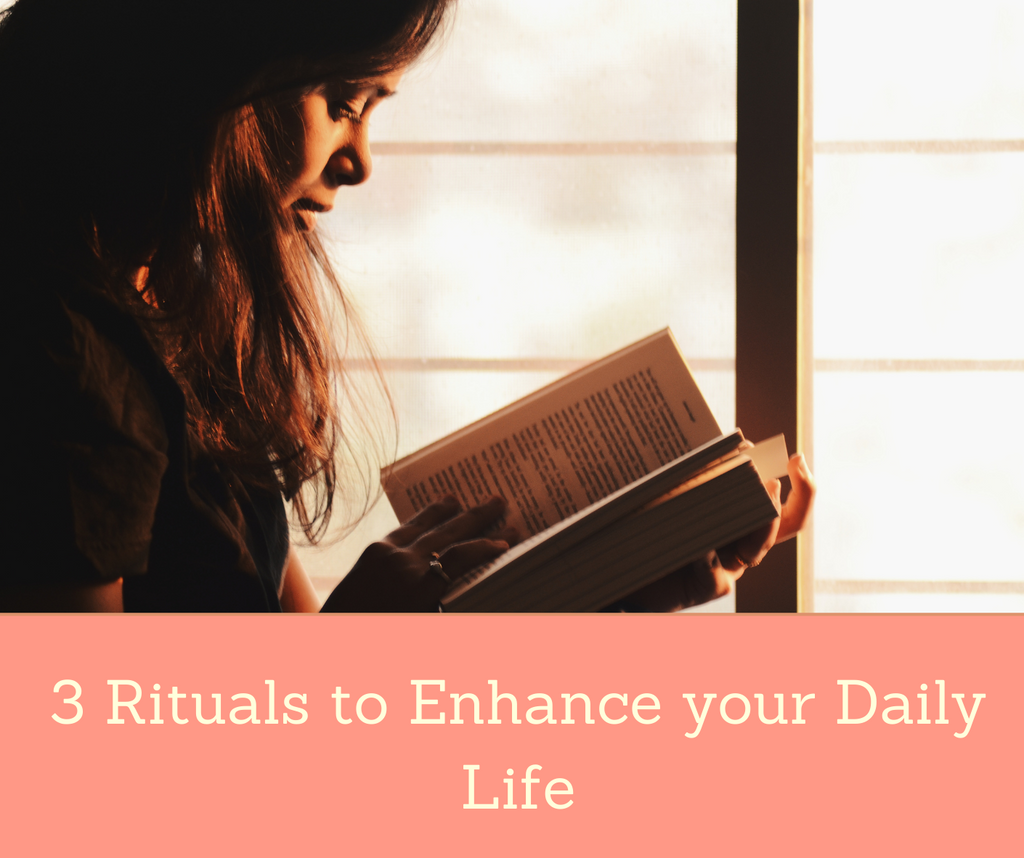3 Rituals To Try To Enhance Your Daily Life