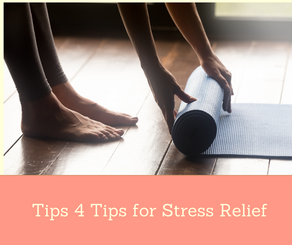Top 4 Tips for Stress Relief