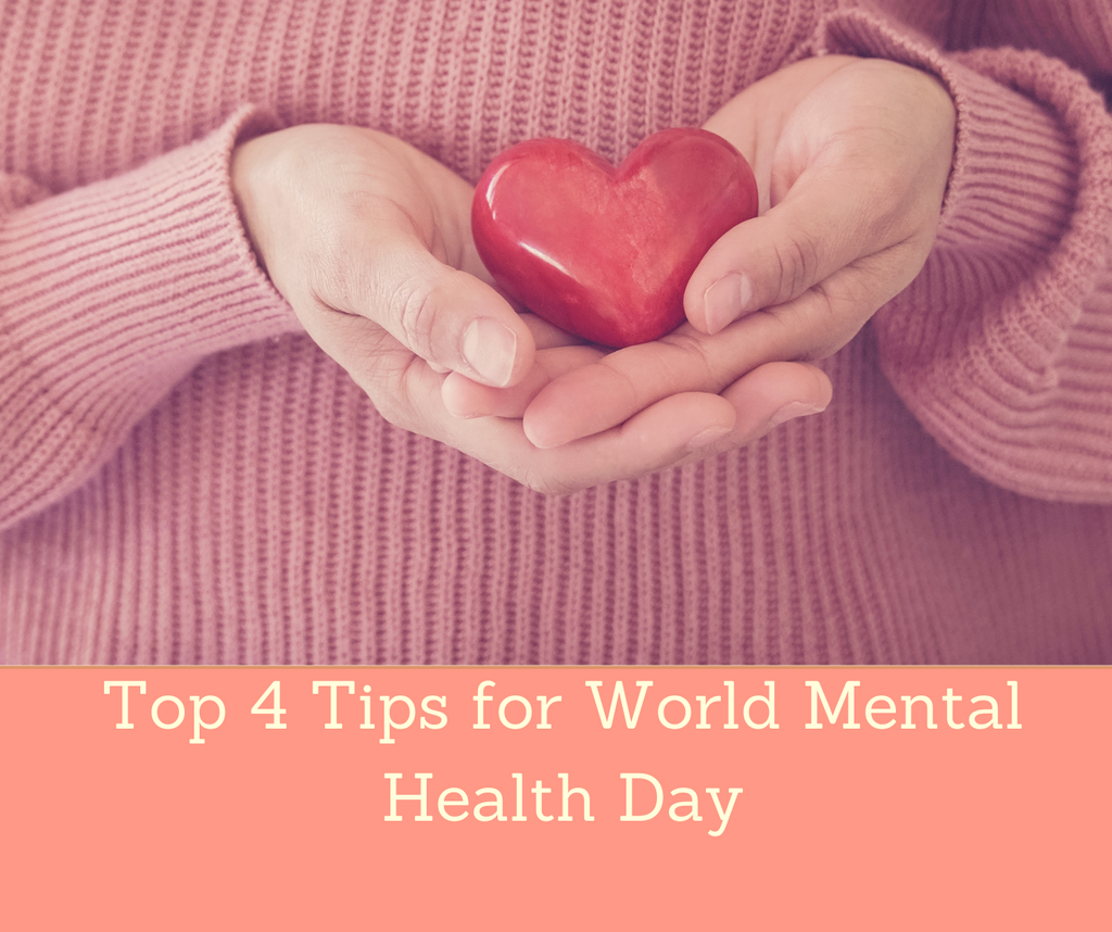 Top 4 Tips for World Mental Health Day