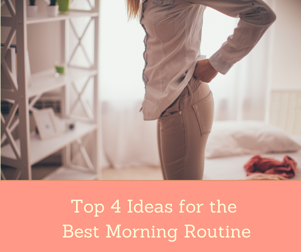 Top 4 Ideas For The Best Morning Routine