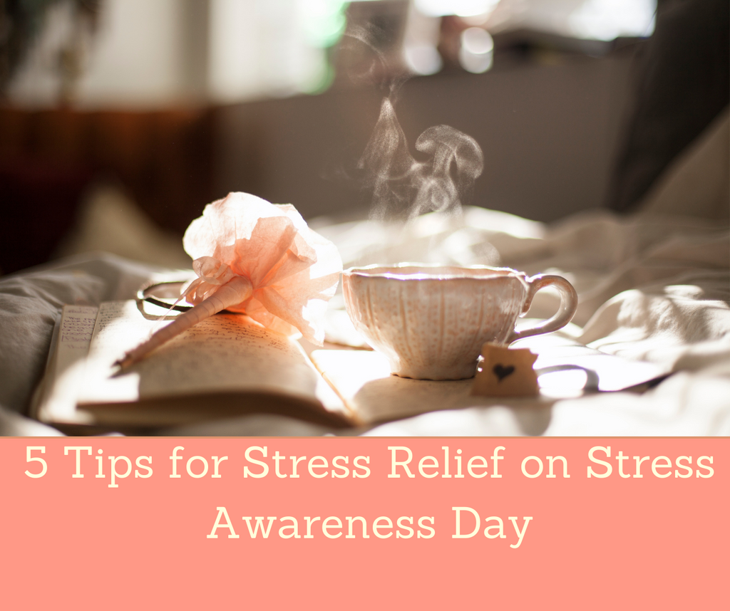 5 Tips for Stress Relief on Stress Awareness Day