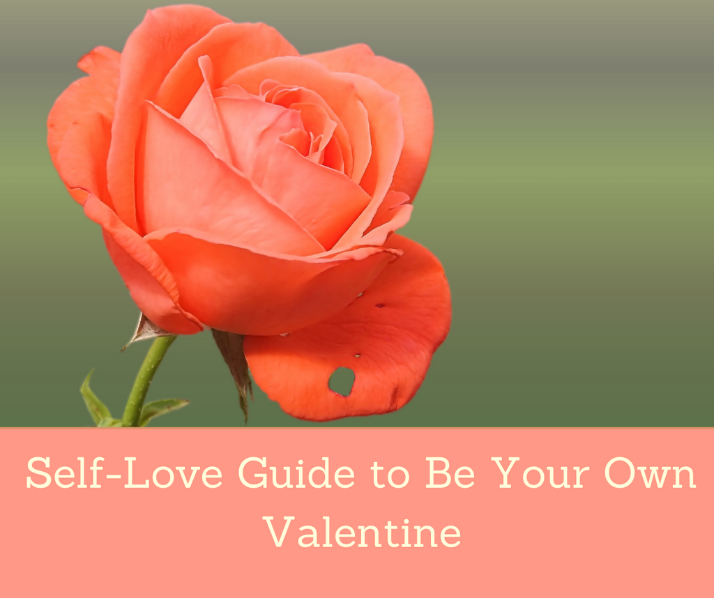 Self-Love Guide to Be Your Own Valentine | Essential Rose Life