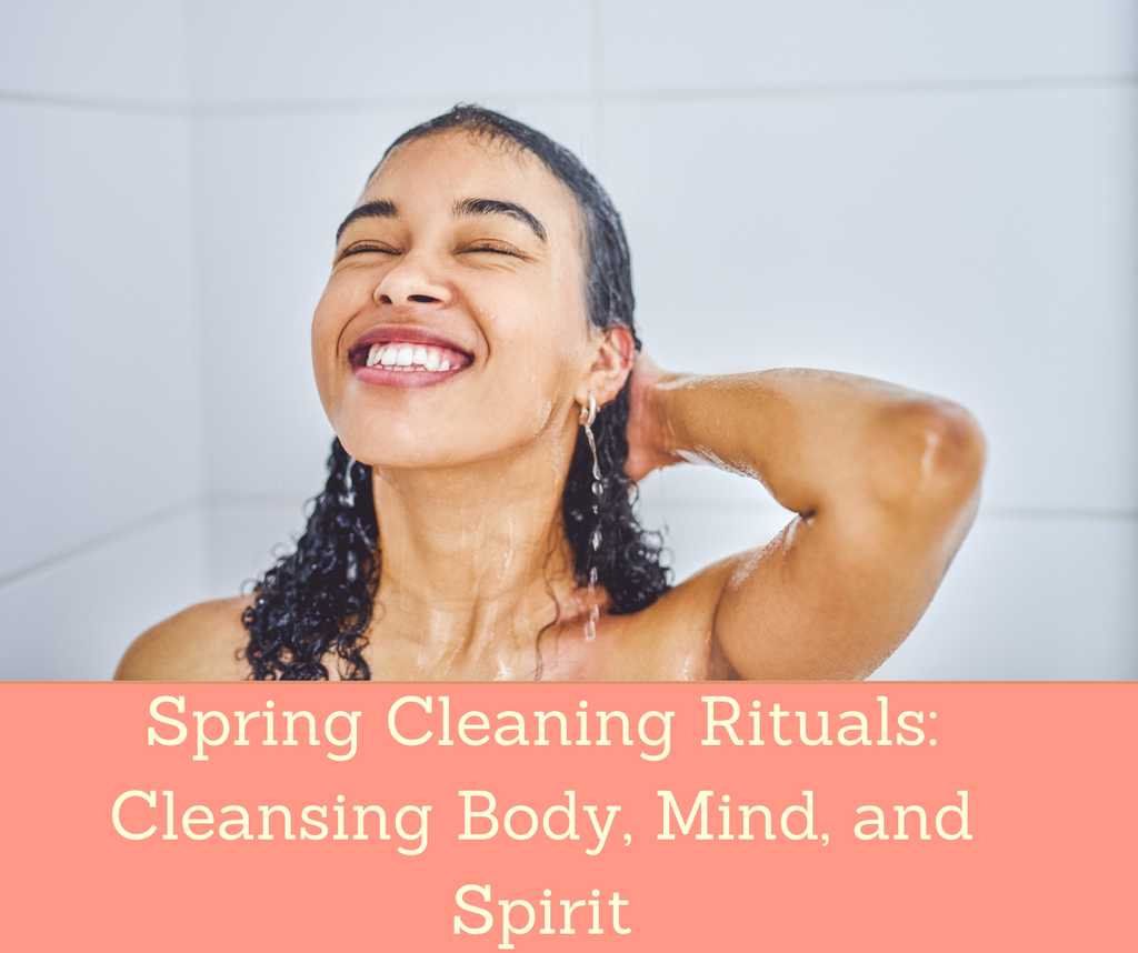 Spring Cleaning Rituals: Cleansing Body, Mind, and Spirit | Essential Rose Life