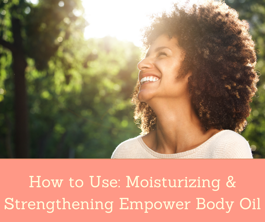 How To Use: Moisturizing & Strengthening Empower Body Oil | Essential Rose Life