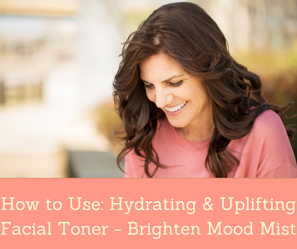 How To Use: Hydrating & Uplifting Facial Toner - Brighten Mood Mist | Essential Rose Life
