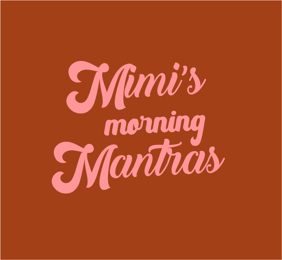 Mimi's Morning Mantras