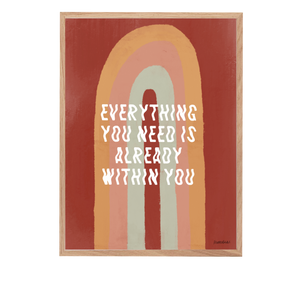'Everything You Need' Art Print
