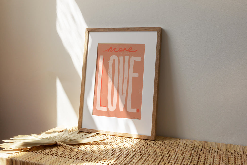'More Love' Art Print