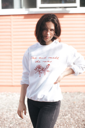 Stop & Smell The Roses Sweatshirt