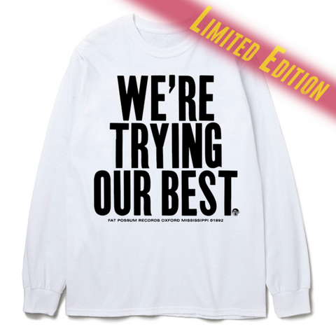 WE'RE TRYING OUR BEST LONG SLEEVE WHITE