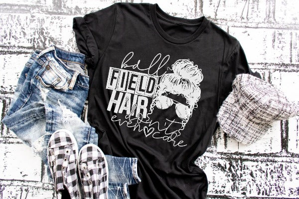 "(1) Short sleeve shirt ""Ball Field Hair Don't Even Care"" (accessories in the photo are not included)."