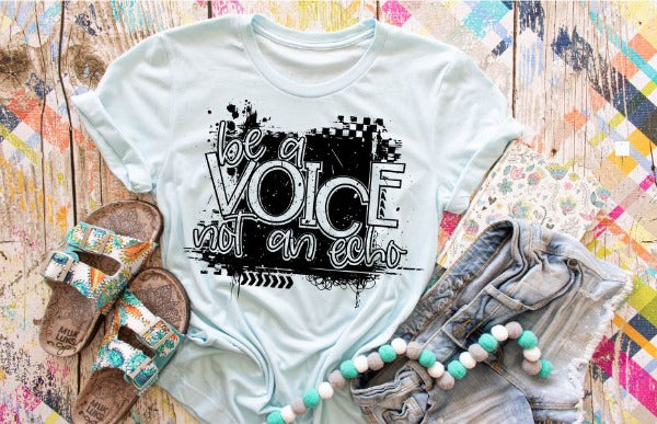 "(1) Short sleeve shirt ""Be A Voice Not An Echo"" (accessories in the photo are not included)"