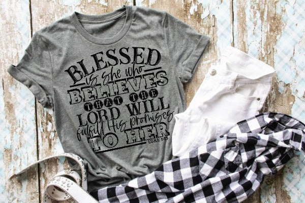 "(1) Short sleeve shirt ""Blessed Is She Who Believes - Luke 1:45"" (accessories in the photo are not included)."