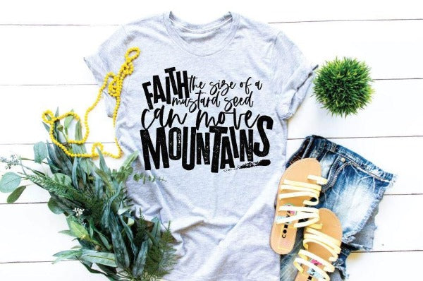 "(1) Short sleeve shirt ""Faith The Size Of A Mustard Seed Can Move Mountains"" (accessories in the photo are not included)"
