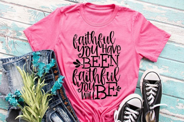 "(1) Short sleeve shirt ""Faithful You Have Been Faithful You Will Be"" (accessories in the photo are not included)"