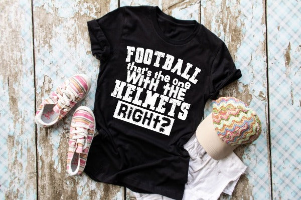 "(1) Short sleeve shirt ""Football That's The One With The Helmets Right?"" (accessories in the photo are not included)."