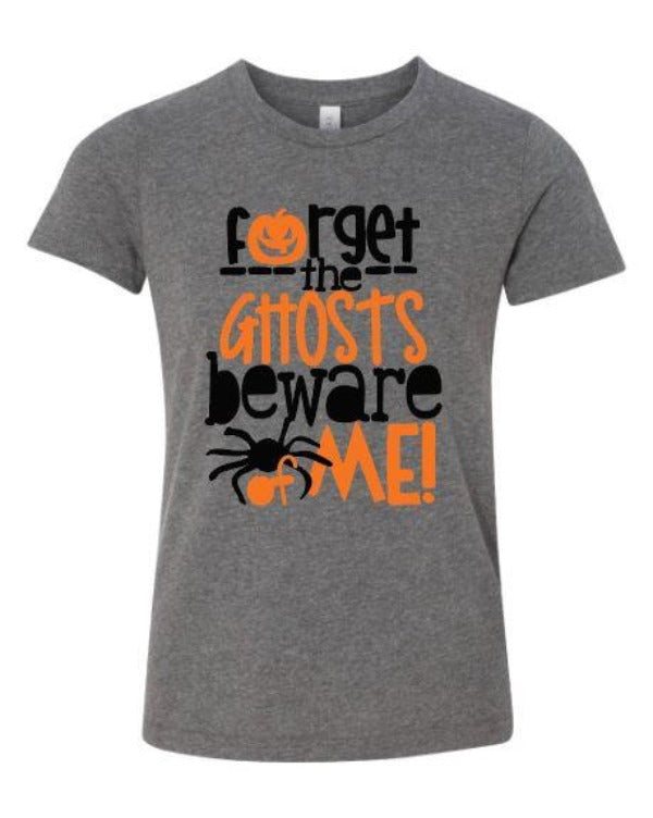 Forget The Ghosts Beware Of Me! - Youth Shirt