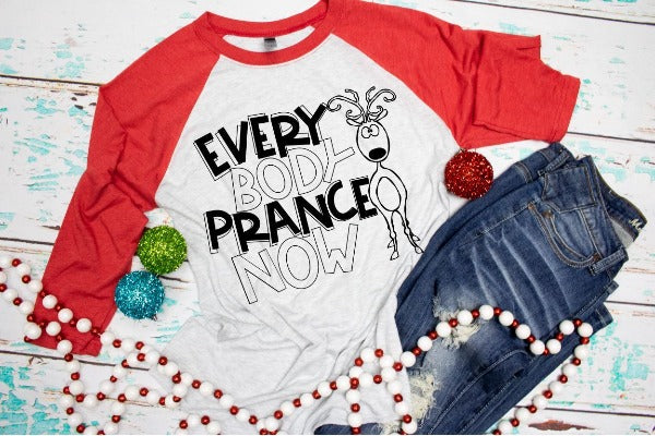 "(1) 3/4 sleeve shirt ""Everybody Prance Now"" (accessories in the photo are not included)"