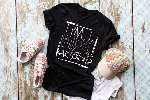 "(1) Short sleeve shirt ""I'm Not For Everyone"" (accessories in the photo are not included)."