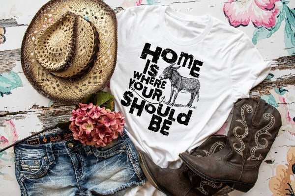 "(1) Short sleeve shirt ""Home Is Where Your  ___ Should Be"" (accessories in the photo are not included)"
