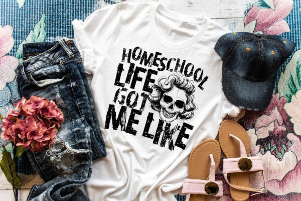 "(1) Short sleeve shirt ""Homeschool Life Got me Like"" (accessories in the photo are not included)"