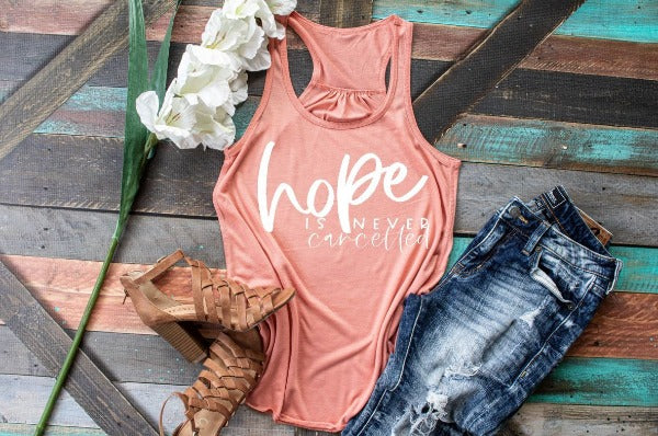"(1) Racerback Tank ""Hope Is Never Cancelled"" (accessories in the photo are not included)"