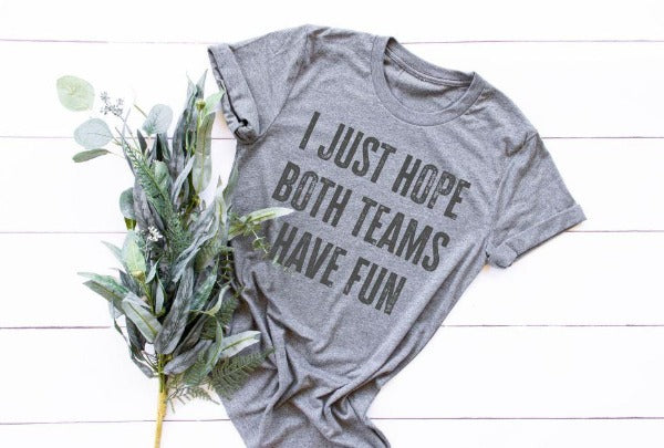 "(1) Short sleeve shirt ""I Just Hope Both Teams Have Fun"" (accessories in the photo are not included)"
