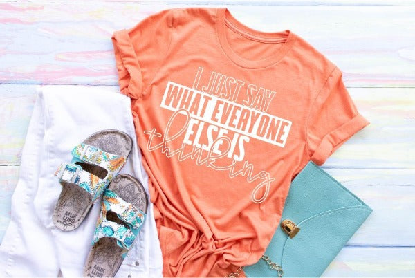 "1) Short sleeve shirt ""I Just Say What Everyone Else Is Thinking"" (accessories in the photo are not included)"
