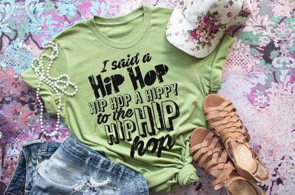 "(1) Short sleeve shirt ""I Said A Hip Hop"" (accessories in the photo are not included)"
