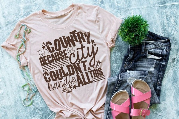 "(1) Short sleeve shirt ""I'm Country Because The City Couldn't Handle All This"" (accessories in the photo are not included)"