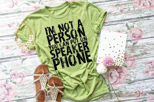 "(1) Short sleeve shirt ""I'm Not A Person You Can Put On Speaker Phone"" (accessories in the photo are not included)"